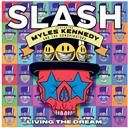 Slash:  Living the dream