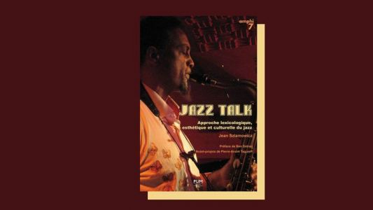 "Jazz Culture:  ""Jazz Talk"" de Jean Slamowicz"