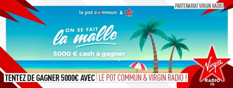 Cet été, le Pot Commun & Virgin Radio payent la note !