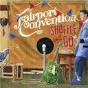 Fairport Convention:  Shuffle and go