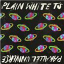 Plain White T'S:  Light up the room