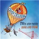 Chanticleer / Divers Composers:  Then and there, here and now