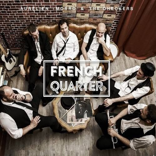 Aurelien Morro and the Checkers - French Quarter