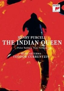 DVD, compte rendu critique. PURCELL: The Indian Queen (Musica Aeterna, Currentzis, Sellars) Madrid 2013 (2 dvd Sony classical)