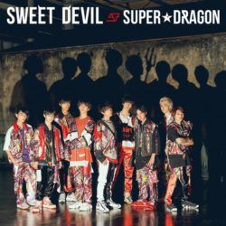 "SUPER DRAGON annoncent leur 4ème single ""Sweet Devil"""