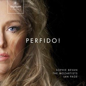 CD, critique. PERFIDO:  récital lyrique, SOPHIE BEVAN, soprano. The Mozartists. Ian PAGE, direction