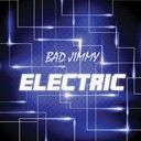 Bad Jimmy:  Electric