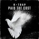 K Trap:  Paid the cost