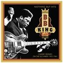 B.B. King:  Nothing but hits: golden decade (1951-1961)
