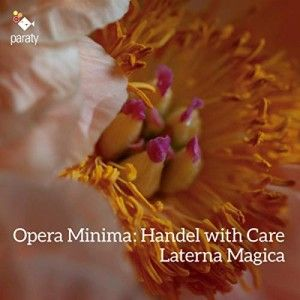 CD, critique. HANDEL with care / Opera Minima / Laterna Magica