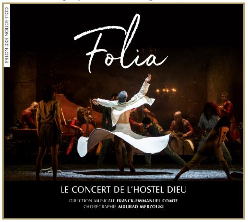 CD, critique. FOLIA. Le Concert de l'HOSTEL-DIEU, Franck-Emmanuel Comte, direction