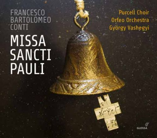 CD, critique. CONTI:  Missa Sancti Pauli, 1715 (Purcell Choir, Vashegy - 1 cd Glossa, Budapest janvier 2017)