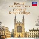 The Choir of King S College, Cambridge:  Best Of Christmas Carols From The Choir Of Kings College