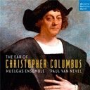 Huelgas Ensemble:  The ear of christopher columbus